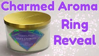 Charmed Aroma Ring Reveal - June Birthstone Alexandrite Candle!