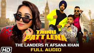 Gambar cover Tainu Patt Lena | Full Audio | The Landers | Afsana Khan| Rabb Sukh R| Meet S| Latest Punjabi Songs