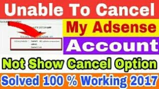 Unable to Cancel My Google Adsense Account ? No Cancel Option Show