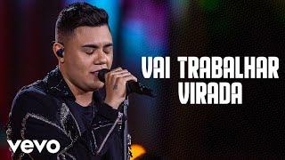 Baixar Felipe Araújo - Vai Trabalhar Virada (Felipe Araújo In Brasília / Ao Vivo Na Praia / 2019)