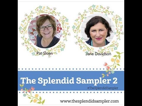 Welcome to our The Splendid Sampler 2 Sew Along!