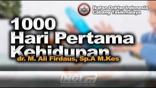 1000 Hari Pertama Kehidupan (HPK) | Dokter Kita - dr. M. Ali Firdaus, Sp.A | IDI Tasikmalaya