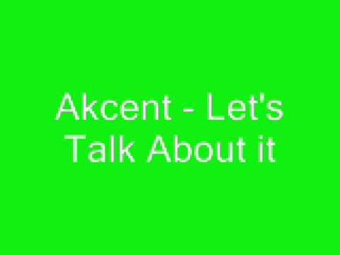 Akcent - Let's talk about it