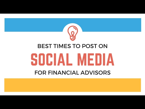 Best Times to Post on Social Media for Financial Advisors