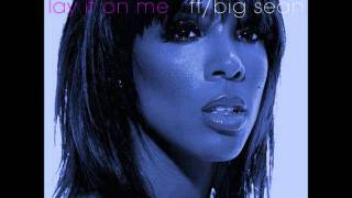 Kelly Rowland Ft. Big Sean - Lay It On Me (Instrumental) [Download]