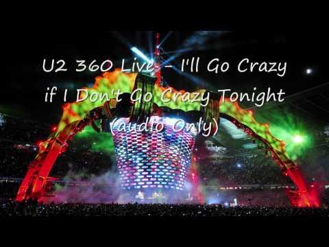 U2 360 Audio - I'll Go Crazy if i Don't Go Crazy Tonight (HD)