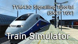 Train Simulator - TVM430 Signalling Tutorial (SNCF TGV)