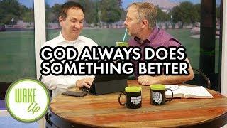 God Always Does Something Bigger - WakeUP Daily Bible Study - 09-06-19