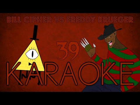 [KARAOKE] Bill Cipher vs Freddy Krueger