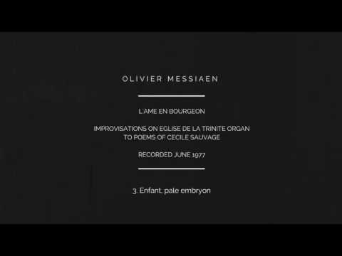 Olivier Messiaen - Improvisations on L'âme en bourgeon