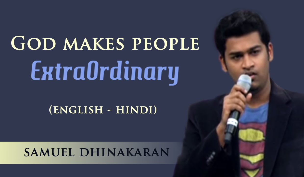 God Makes People Extraordinary (English - Hindi) | Samuel Dhinakaran