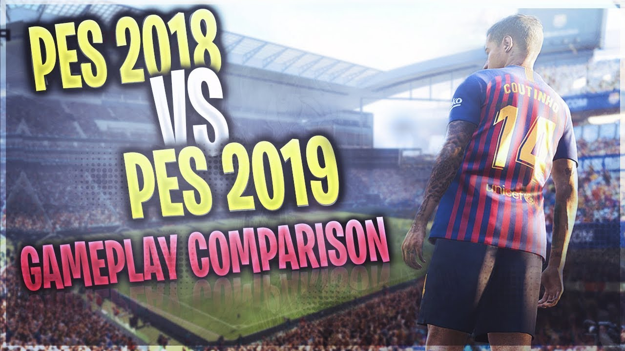 [TTB] PES 2019 vs PES 2018 - Gameplay Comparison! - Comparing Superstar  Difficulty
