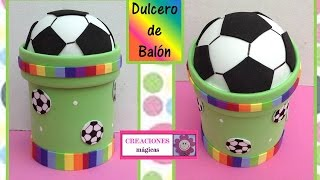 ♥♥DULCERO DE BALON DE FUT BOL♥♥-♥♥CREACIONES mágicas♥♥