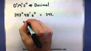 Pre-Calculus - Converting between decimals and degrees minutes and seconds