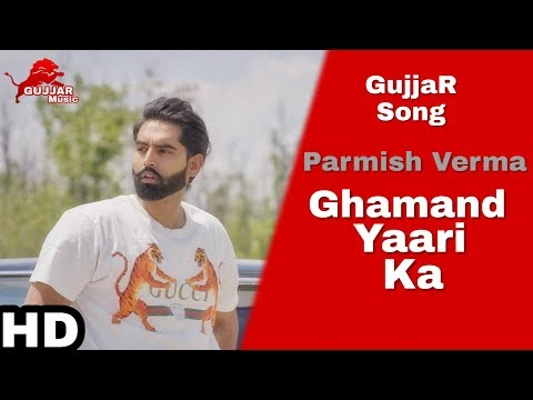 Parmish Verma : Ghamand (Full Video) GujjaR Song 2019