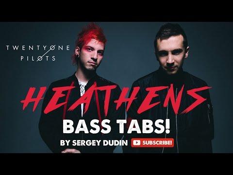 Twenty One Pilots - Heathens BASS TABS