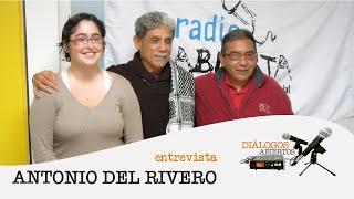 Antonio del Rivero - Diálogos Abiertos