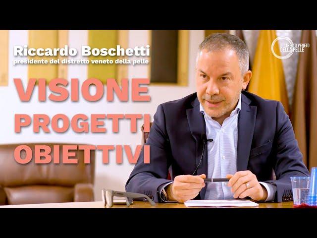 Visione, obiettivi, progetti del Distretto Veneto della Pelle raccontati dal presidente Boschetti