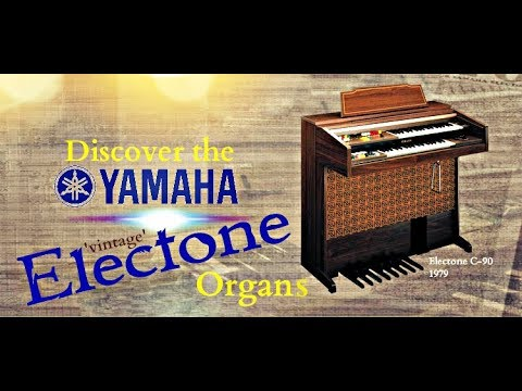 Discover the Electone #1 - A look at Yamaha's Electone Organs of the 60s & 70s