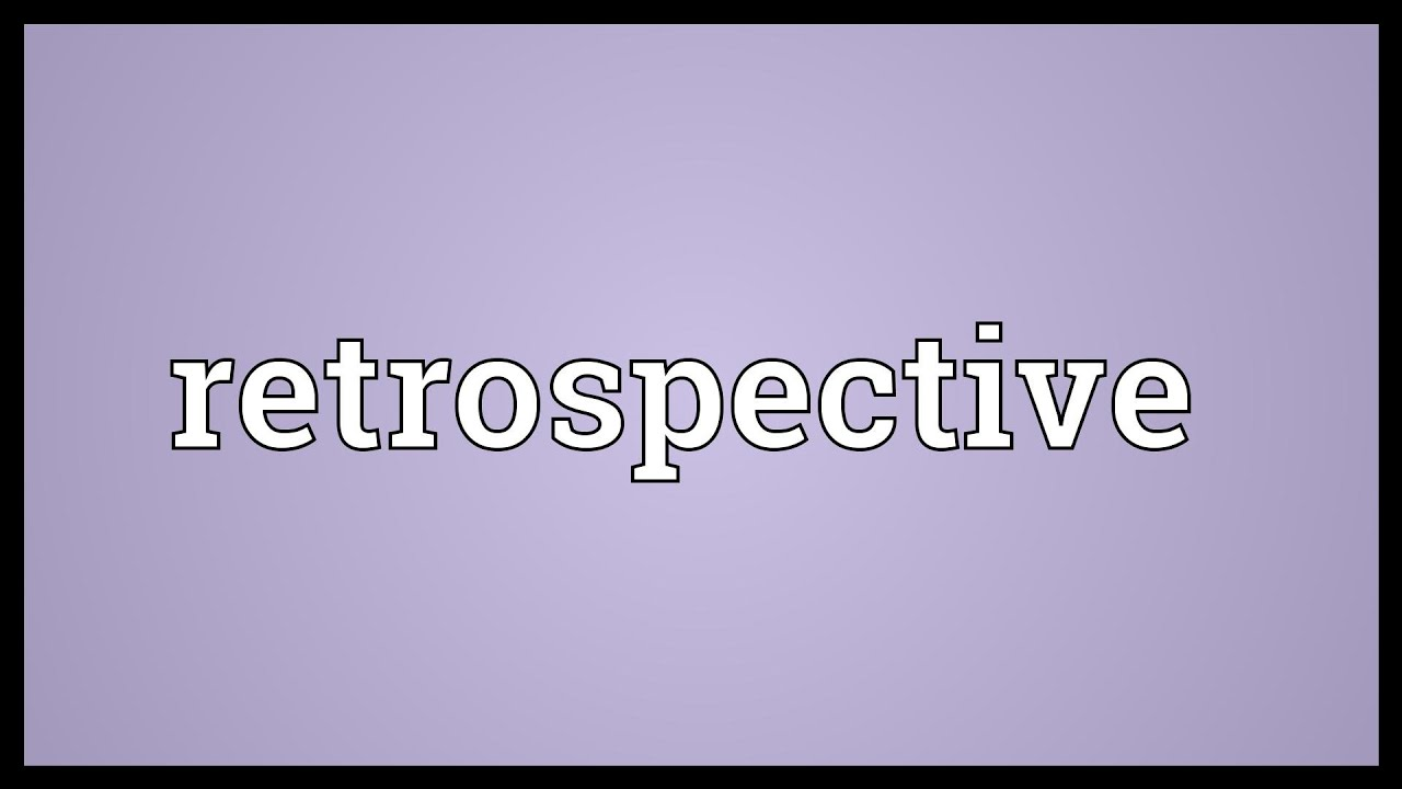Retrospective Meaning - YouTube