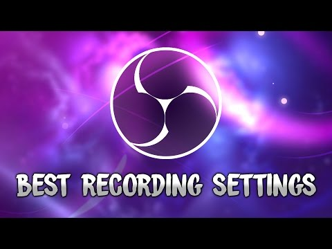 Best Recording Settings For Open Broadcaster Software Studio - Tutorial #69