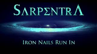 SARPENTRA - Iron Nails Run In (OFFICIAL TRACK)