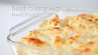 How To Make Three-cheese Pasta Bake | Myrecipes