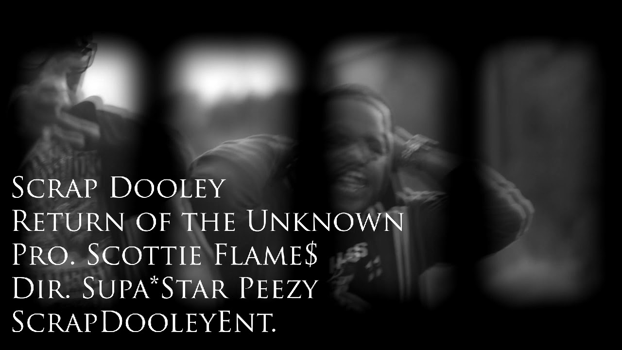 Download Scrap Dooley - Return of the Unknown (Explicit Lyrics)