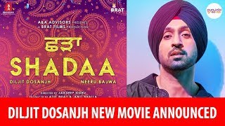 SHADAA Diljit Dosanjh New Punjabi Movie | Releasing 24 may 2019 | punjabi grooves 2018