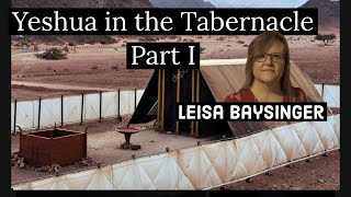 Yeshua In The Tabernacle Part I | Leisa Baysinger | Our Ancient Paths