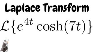 finding the laplace transform of f t e 4t cosh 7t
