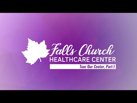Falls Church Healthcare Center- Tour Part 1