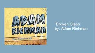 Watch Adam Richman Broken Glass video
