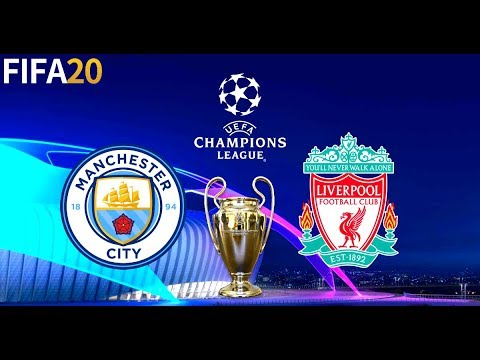 FIFA 20   Manchester City vs Liverpool - UEFA Champions League UCL - Full Match & Gameplay