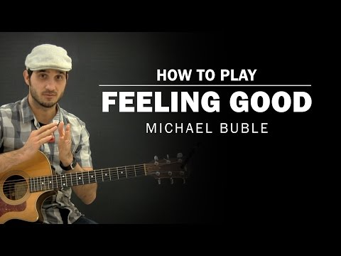 Feeling Good (Michael Buble) | How To Play | Beginner Guitar Lesson