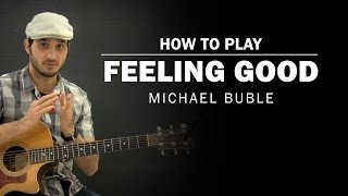 Learn how to play feeling good by michael buble on the acoustic guitar. see chord charts and strum patterns in real time so you can along. download ...
