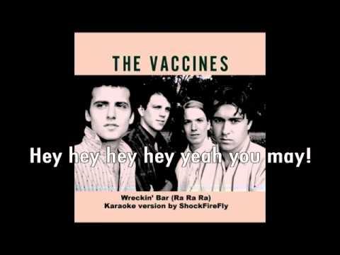 The Vaccines - Wreckin' bar (Ra ra ra) Karaoke version