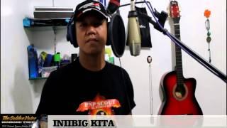 INIIBIG KITA  covered by Mamang Pulis