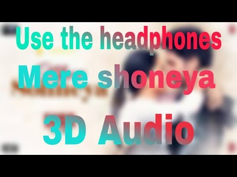 Mere Sohneya | 3d song | every music| surrounding sound| New 3d song