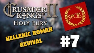 Amongst the ruins | Hellenic Revival #7 | CK2 Holy Fury