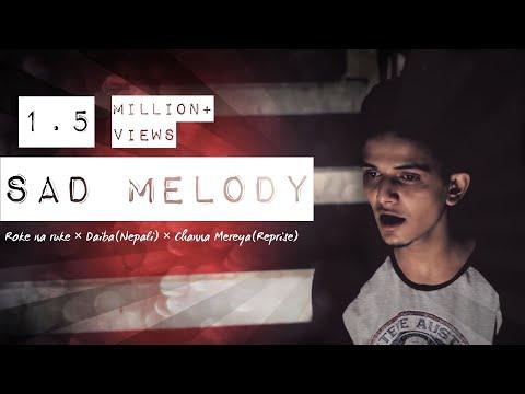 Roke na ruke × Daiba(Nepali) × Channa Mereya(Reprise) || Sad Melody || Ashish Patil