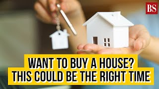 Want to buy a house? This could be the right time
