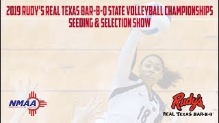 2019 Rudy's Real Texas Bar B Q State Volleyball Championships Seeding and Selection Show