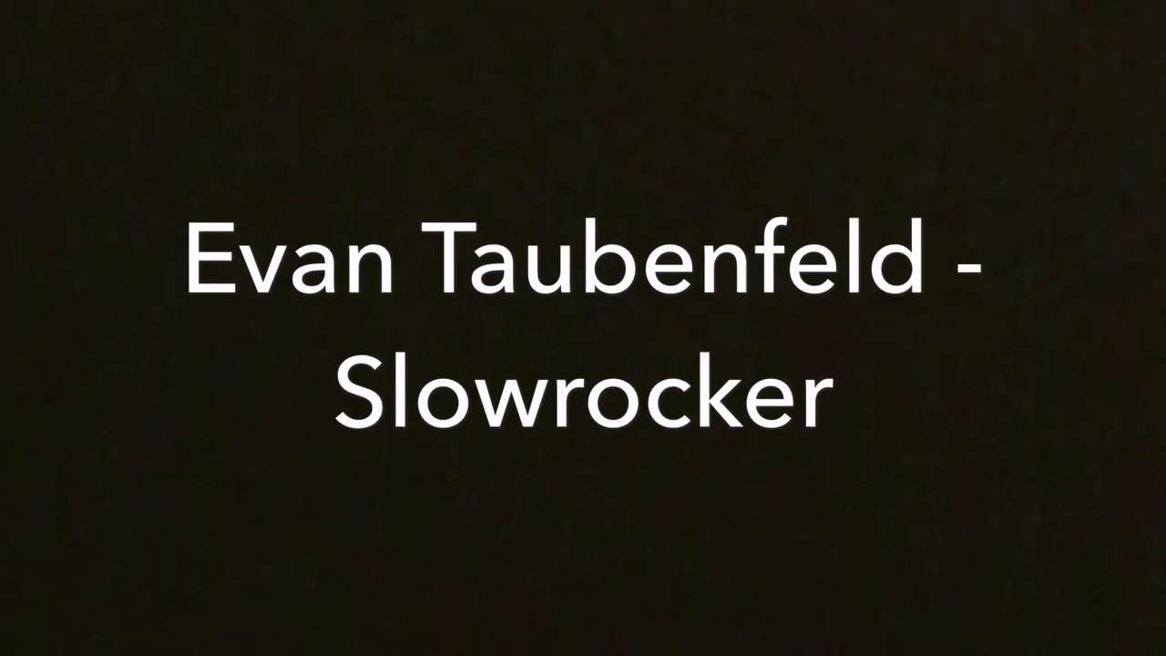 Evan Taubenfeld - Slowrocker (full)