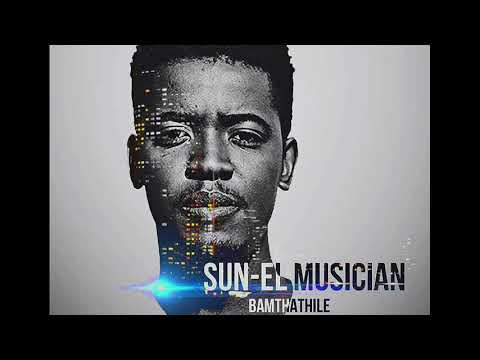 Sun-EL Musician ft Mlindo The Vocalist– Bamthathile