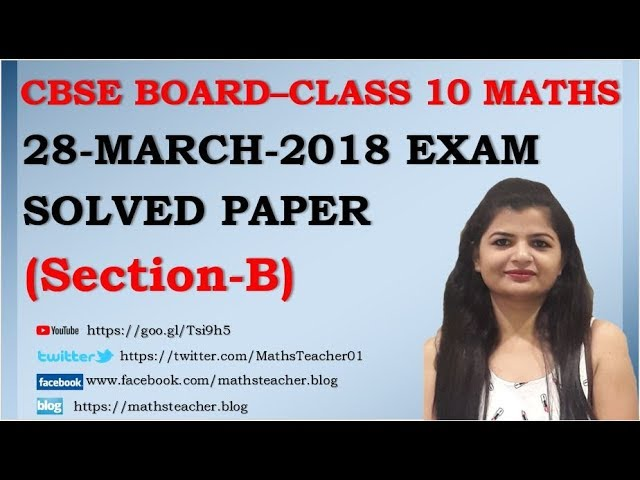 CBSE BOARD Class 10 Maths Leak Paper Solution (Section-B) | 28-March-2018