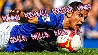 Funny Football Soccer Vines - Goals, Skills, Fails #5