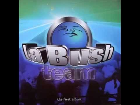 La Bush Team  - The First Album (Full Album)