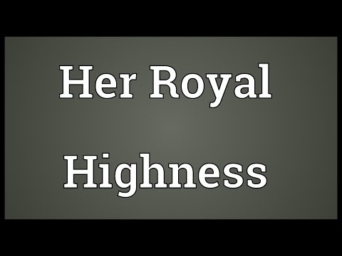 Her Royal Highness Meaning