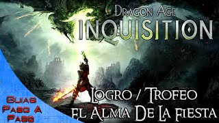 Dragon Age Inquisition | Logro / Trofeo: El alma de la fiesta